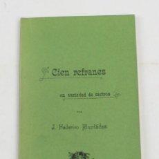 Libros antiguos: CIEN REFRANES EN VARIEDAD DE METROS, 1900, JUAN FEDERICO MUNTADAS, MADRID. 19,5X10,5CM. Lote 157704202