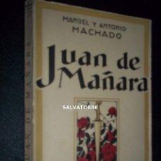 Livres anciens: MANUEL Y ANTONIO MACHADO.JUAN DE MAÑARA.ESPASA CALPE.1927.PRIMERA EDICION. Lote 157987806
