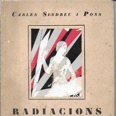 Libros antiguos: RADIACIONS I POEMES / C. SINDREU. DEDICAT PER L'AUTOR. BCN : CATALONIA, 1928. 21X15CM. 94 P.. Lote 158134594
