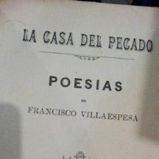 Libros antiguos: LA CASA DEL PECADO.FRANCISCO VILLAESPESA.CASA EDITORIAL MAUCCI. Lote 158364662