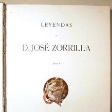 Libros antiguos: ZORRILLA, JOSÉ - LEYENDAS DE DON JOSÉ ZORRILLA (2 VOL EN UN TOMO - COMPLETO) - MADRID 1901-1902 - MU. Lote 158385949