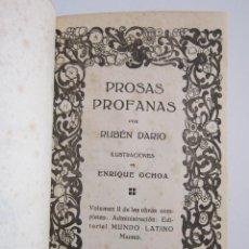 Libros antiguos: RUBÉN DARÍO Y ENRIQUE OCHOA. PROSAS PROFANAS. MADRID: MUNDO LATINO. Lote 158698142