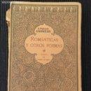 Libros antiguos: ROMANTICAS Y OTROS POEMAS. EMILIO CARRERE. MUNDO LATINO 192?.. Lote 158868430