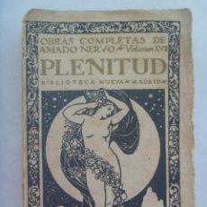 Libros antiguos: PLENITUD .. OBRAS COMPLETAS DE AMADO NERVO , VOLUMEN XVII . BIBLIOTECA NUEVA , MADRID 1935. Lote 159353506