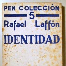 Libros antiguos: LAFFON, RAFAEL - IDENTIDAD - MADRID 1934 - 1ª EDIC.. Lote 159475910