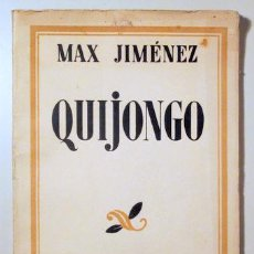 Libros antiguos: JIMÉNEZ, MAX - QUIJONGO - MADRID 1933 - 1ª EDIC.. Lote 159476026