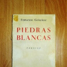 Libros antiguos: GONZÁLEZ, FERNANDO. PIEDRAS BLANCAS. Lote 159637394