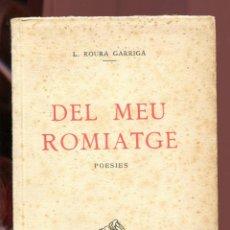 Libros antiguos: L. ROURA GARRIGA. DEL MEU ROMIATGE. POESIES. ED. FIGUEROLA SABADELL 1930. DEDICAT PEL POETA. Lote 160140650