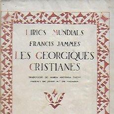 Libros antiguos: LES GÉORGIQUES CRISTIANES / F. JAMMES; TRAD. MA. ANTONIA SALVÀ; PREF. J.MA. DE SAGARRA. BCN, 1918. . Lote 160164286