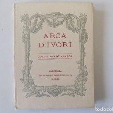 Libros antiguos: LIBRERIA GHOTICA. JOSEP MASSÓ-VENTÓS. ARCA D ´IVORI. BARCELONA. 1912. PRIMERA EDICIÓN.. Lote 160612906