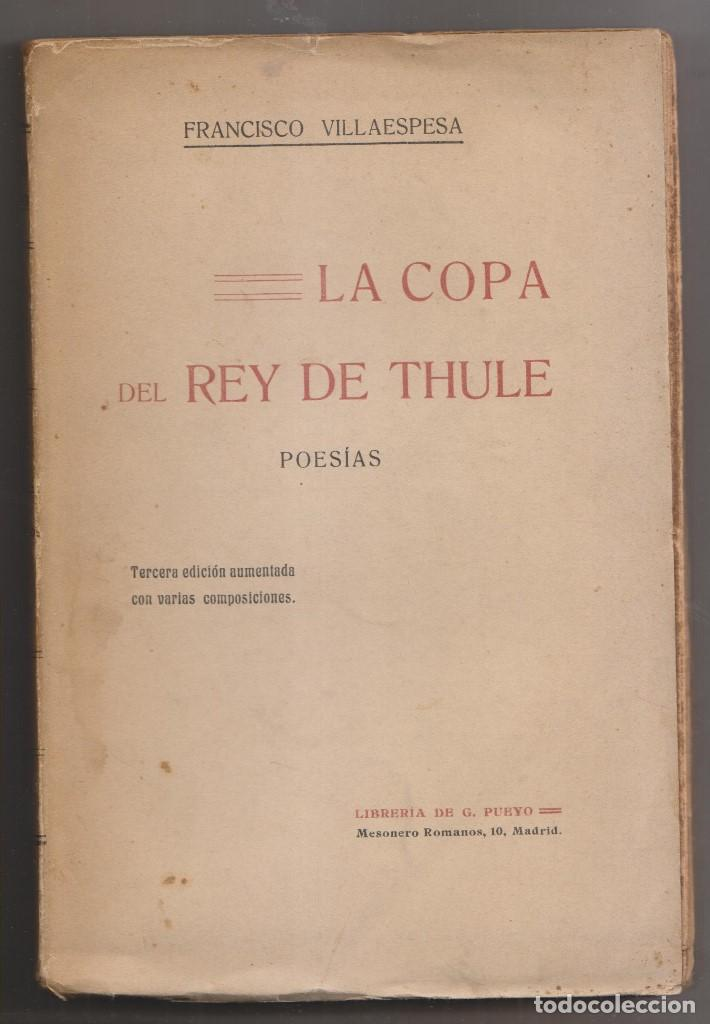 FRANCISCO VILLAESPESA: LA COPA DEL REY DE THULE. POESÍAS. PRÓLOGO DE J. R. JIMÉNEZ (Libros antiguos (hasta 1936), raros y curiosos - Literatura - Poesía)