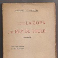 Libros antiguos: FRANCISCO VILLAESPESA: LA COPA DEL REY DE THULE. POESÍAS. PRÓLOGO DE J. R. JIMÉNEZ. Lote 160742966