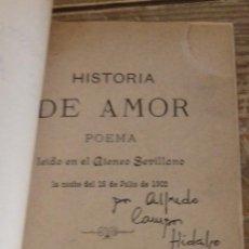 Libros antiguos: HISTORIA DE AMOR, SEVILLA, 1902, POEMA LEIDO EN EL ATENEO POR ALFREDO CAMPOS HIDALGO,23 PAGINAS. Lote 161145054