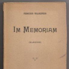 Libros antiguos: FRANCISCO VILLAESPESA: IN MEMORIAM. ELEGÍAS. MADRID, 1910. PRIMERA EDICIÓN. Lote 161297410