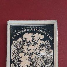 Libros antiguos: LA ETERNA INQUITUD. VERSOS. LUIS FERNANDEZ ARDAVIN. 1922. Lote 161803858