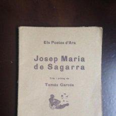 Libros antiguos: JOSEP MARIA DE SAGARRA. TRIA I PROLEG TOMAS GARCES. ELS POETES D'ARA EDICIONS LIRA 1923. Lote 162305478