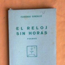 Libros antiguos: EL RELOJ SIN HORAS.. Lote 163079650