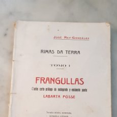 Libros antiguos: RIMAS DA TERRA. I. FRANGULLAS. JOSÉ REY GONZÁLEZ. LABARTA POSE. PONTEVEDRA 1928. GALICIA. POESIA. Lote 58636254