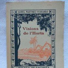 Libros antiguos: VISIONS DE L'HORTA, DANIEL MARTINEZ FERRANDO,PROLOGO DE JOAN MARAGALL, 1916 BARCELONA. Lote 163593070
