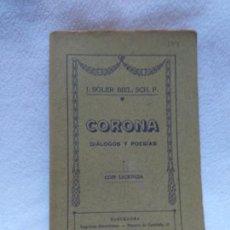 Livres anciens: CORONA , DIALOGOS Y POESIA , J. SOLER BIEL, SCH. P. 1908. Lote 163599838
