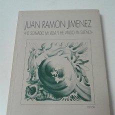 Livres anciens: JUAN RAMON JIMENEZ HE SOÑADO MI VIDA Y HE VIVIDO MI SUEÑO PRIMERA EDICION. Lote 163793502