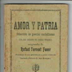 Libros antiguos: AMOR Y PATRIA, POR RAFAEL TORRENT FANER. DEDICADO POR EL AUTOR. AÑO 1915. (MENORCA.3.3). Lote 164396014