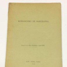 Libros antiguos: ROMANCERO DE BARCELONA - NEW YORK, PARÍS, 1913 - DEDICATORIA AUTÓGRAFA DE R. FOULCHÉ-DELBOSC. Lote 165315142