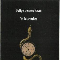 Libros antiguos: FELIPE BENÍTEZ REYES : YA LA SOMBRA. (COLECCIÓN VISOR DE POESÍA, 2018) . Lote 165507958
