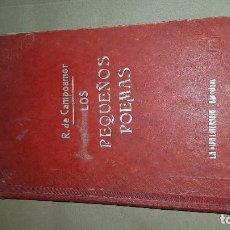 Libros antiguos: CAMPOAMOR. LOS PEQUEÑOS POEMAS. EDICIÓN ANTIGUA. Lote 165729742