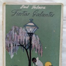 Libros antiguos: FIESTAS GALANTES. PAUL VERLAINE.. Lote 166084838