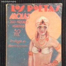 Libros antiguos: JUAN AROLAS. SUS MEJORES VERSOS.LOS POETAS 1928.. Lote 166185098