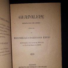 Libros antiguos: GUADALUPE MONOLOGO EN VERSO DE MAXIMILIANO HARDISSON ESPOU MADRID 1895. Lote 166649810