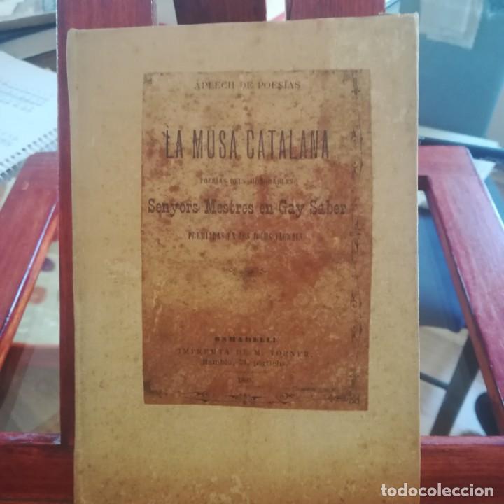 LA MUSA CATALANA-APLECH DE POESIAS DELS SENYORS MESTRES EN GAY SABER-M. TORNER-1889-UNA JOYA (Libros antiguos (hasta 1936), raros y curiosos - Literatura - Poesía)
