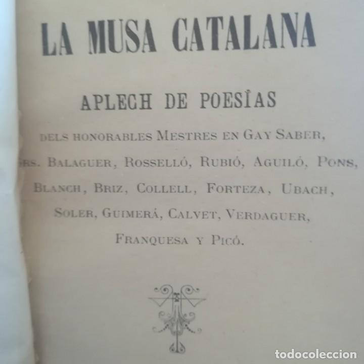 Libros antiguos: LA MUSA CATALANA-APLECH DE POESIAS DELS SENYORS MESTRES EN GAY SABER-M. TORNER-1889-UNA JOYA - Foto 9 - 166721702
