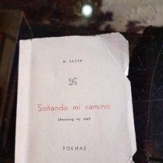 Libros antiguos: W. SADER. SOÑANDO MI CAMINO. POEMAS 1960. CON DEDICATORIA AUTOR. Lote 166768594