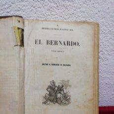 Libros antiguos: EL BERNARDO. POEMA HEROICO. IMPRENTA DE GASPAR Y ROIG. AÑO 1852.. Lote 166886892