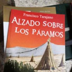 Libros antiguos: ALZADO SOBRE LOS PÁRAMOS - FRANCISCO TARAJANO. TAPA BLANDA 153 PÁGINAS . Lote 167181540