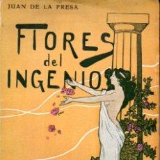 Libros antiguos: JUAN DE LA PRESA : FLORES DEL INGENIO (CIENTÍFICO LITERARIA, C. 1920). Lote 167521332
