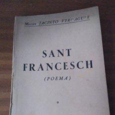 Libros antiguos: JACINTO VERDAGUER. SANT FRANCESCH. POEMA. BARCELONA LLIBRERIA DE FRANCISCO PUIG 1904. Lote 167543630