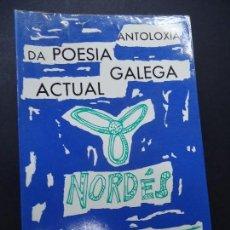 Libros antiguos: ANTOLOXIA DA POESÍA GALEGA ACTUAL 1978 NORDÉS CELSO EMILIO FERREIRO PURA VÁZQUEZ MIGUEL GONZÁLEZ GAR. Lote 167739212