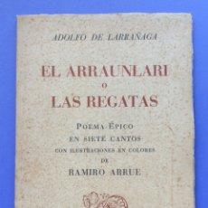 Libros antiguos: LARRANAGA (ADOLFO DE.) EL ARRAUNLARI O LAS REGATAS. - 1960 -, ILUSTRACIONES DE RAMIRO ARRUE. Lote 167947232