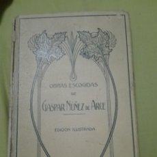 Libros antiguos: OBRAS ESCOGIDAS DE GASPAR NUÑEZ DE ARCE EDITADO POR MONTANER Y SIMÓN 1911. Lote 168237992
