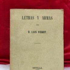 Libros antiguos: MILITARIA - LETRAS Y ARMAS- LUIS VIDART- SEVILLA 1.867, FIRMADO Y DEDICADO A C. RAMIREZ DE ARELLANO,. Lote 168629164