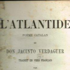 Libros antiguos: L'ATLANTIDE POÈME CATALAN JACINTO VERDAGUER JUSTIN PÉPRATX CHARLES BAYLE PARIS 1884. Lote 168879304