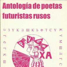 Livres anciens: ANTOLOGÍA DE POETAS FUTURISTAS RUSOS.COLECCIÓN EL ÚLTIMO PARNASO. Lote 169189300
