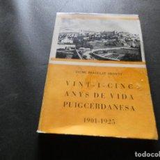 Libros antiguos: PRECIOSO LIBRITO EN CATALAN AÑO 1969 VINT-I-CINC ANYS DE VIDA PUIGCERDANESA 1901-1925 PESA 300 GR. Lote 169190796