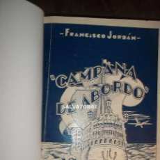 Libros antiguos: FRANCISCO JORDAN FRANCHY.CAMPANA DE ABORDO.1934.DEDICADO.HABANA.CUBA. HARIA.LANZAROTE.CANARIAS. Lote 169300300