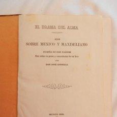 Libros antiguos: EL DRAMA DEL ALMA ,ALGO SOBRE MÉJICO Y MAXIMILIANO - ZORRILLA, JOSÉ MEXICO 1868. Lote 169393260