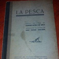 Libros antiguos: LA PESCA , GASPAR NÚÑEZ DE ARCE TRADUCCIO CATALANA.1936. Lote 169942676