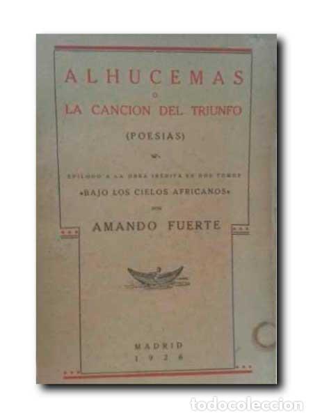 ALHUCEMAS O CANCIÓN DEL TRIUNFO ( POESÍAS ). FUERTE, AMANDO (Libros antiguos (hasta 1936), raros y curiosos - Literatura - Poesía)